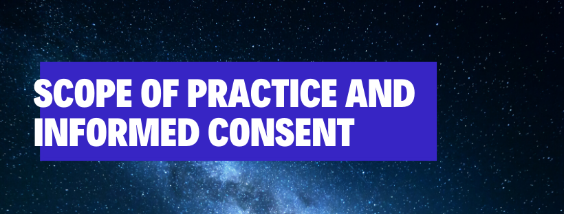 Scope of Practice and Informed Consent